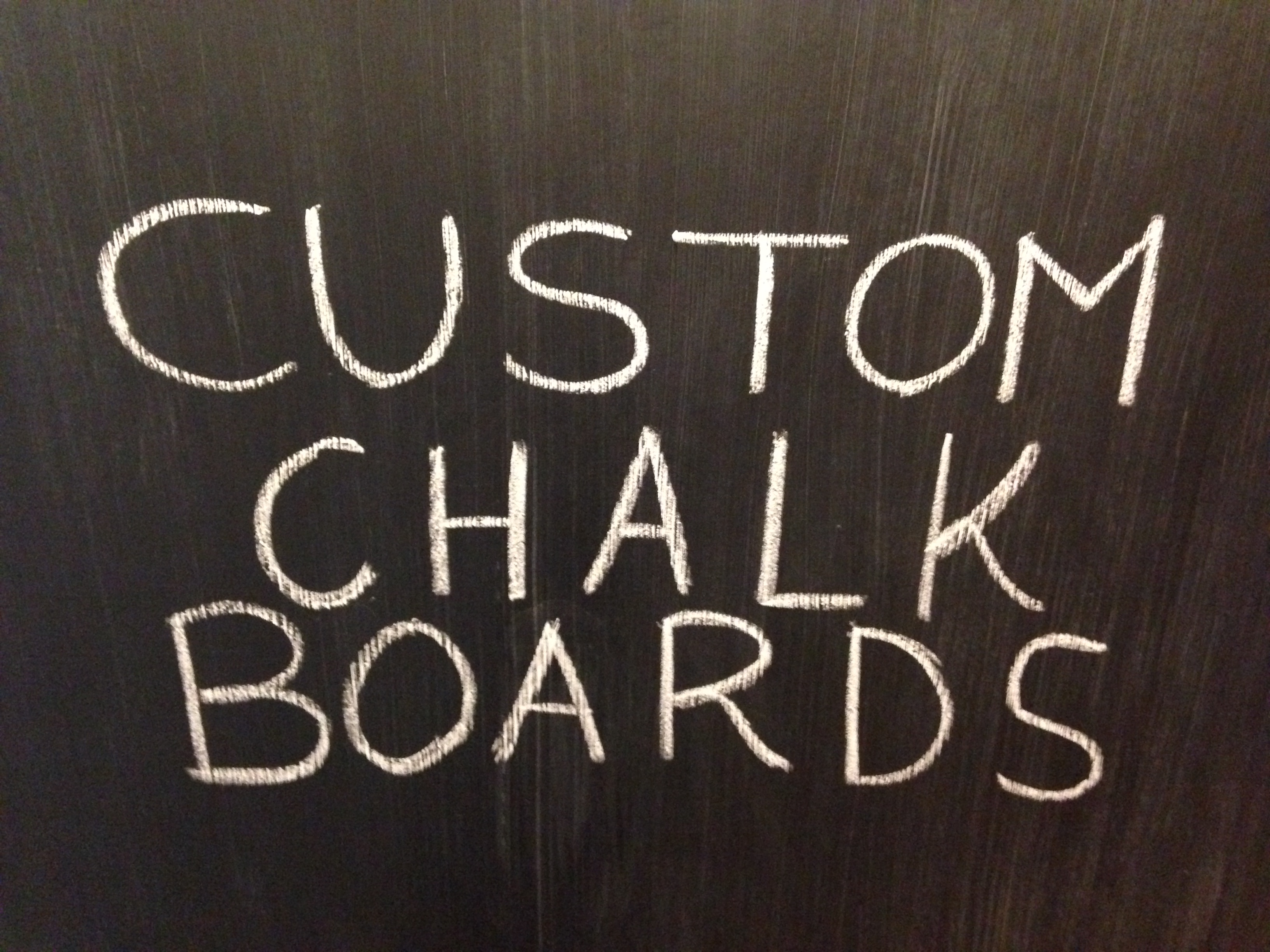 Custom Chalkboard are Fun